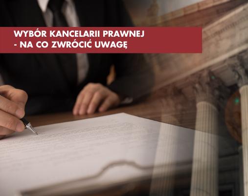 Na co zwrócić uwagę przy wyborze kancelarii prawnej