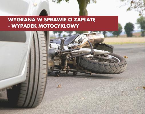 Wygrana w sprawie o zapłatę wypadek motocyklowy